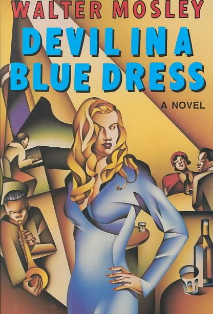 characters in devil in blue dress by walter mosley Devil in a blue dress was walter mosley's debut novel it's a private eye novel set in los angeles in 1948 what makes devil in a blue dress different is that this private eye, easy rawlins, is black.